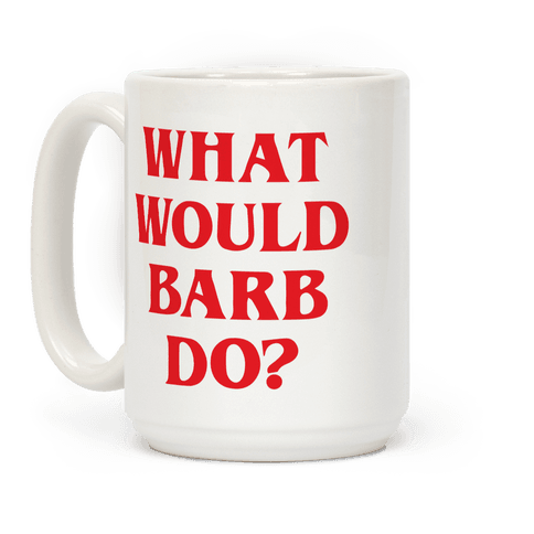 What Would Barb Do?