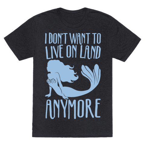 I Don't Want To Live On Land Anymore White Print
