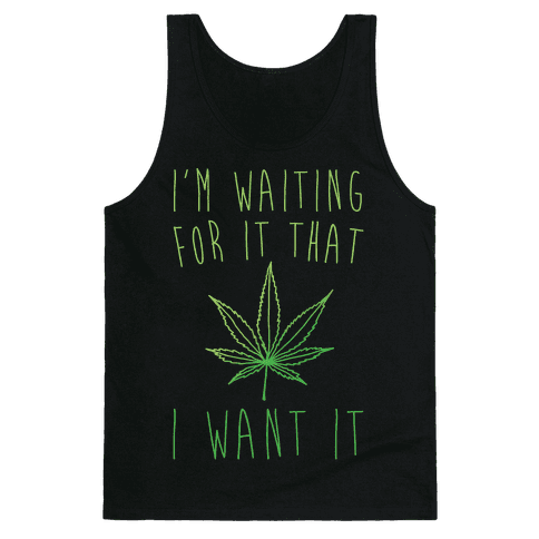 I'm Waiting For It That Green light I Want It Parody White Print