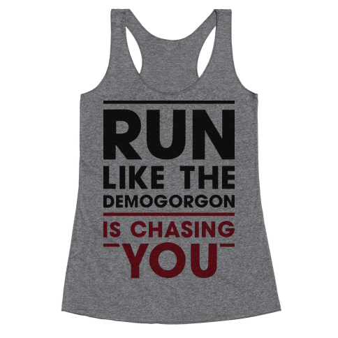 Run Like The Demogorgon Is Chasing You