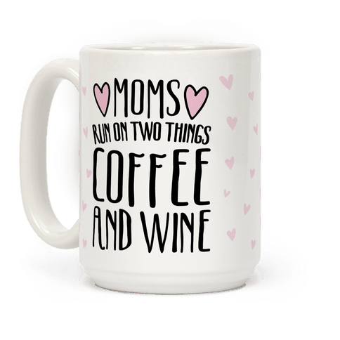 Moms Run On Two Things Coffee and Wine White Print