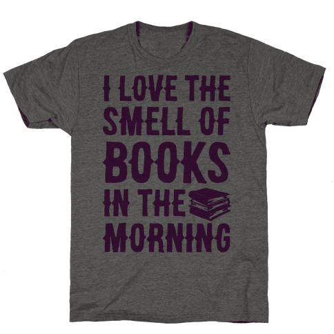 I Love The Smell Of Books In The Morning