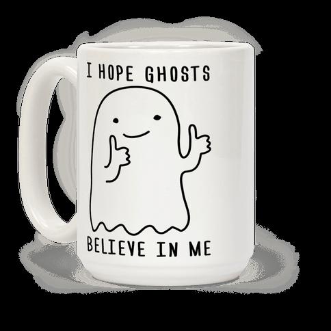 I Hope Ghosts Believe In Me
