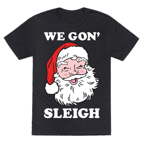 We Gon Sleigh Santa (White)