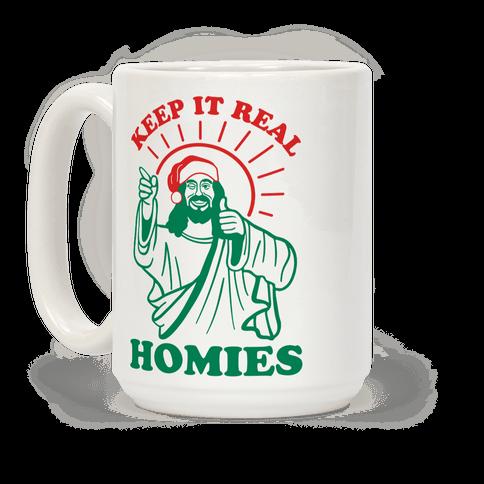 Keep It Real Homies - Jesus