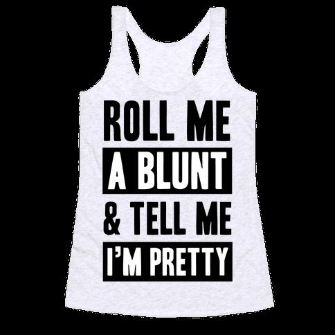 Roll Me A Blunt & Tell Me I'm Pretty