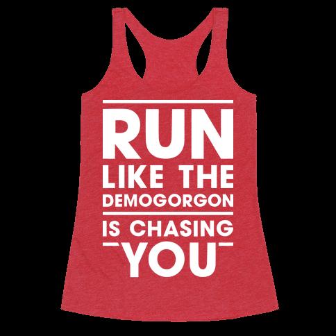 Run Like The Demogorgon Is Chasing You (White)