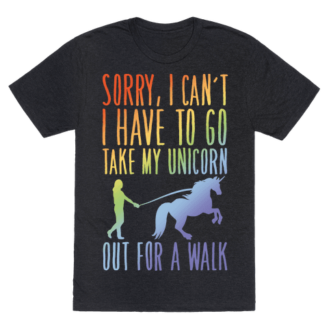 I Have To Take My Unicorn Out For A Walk White Print