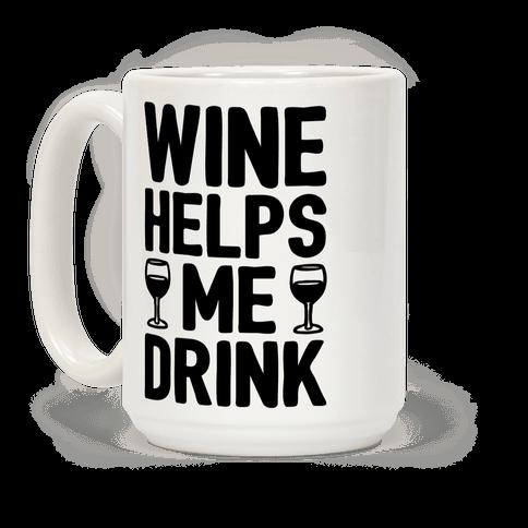 Wine Helps Me Drink