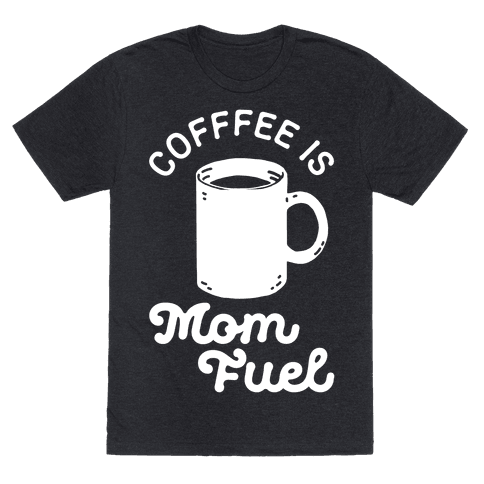 Coffee Is Mom Fuel