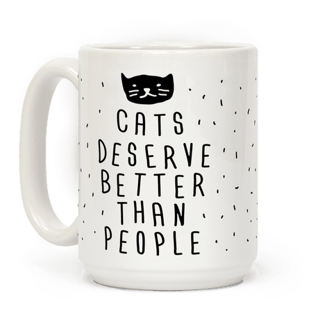 Cats Deserve Better Than People