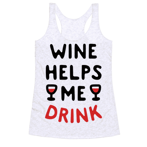 Wine Helps Me Drink