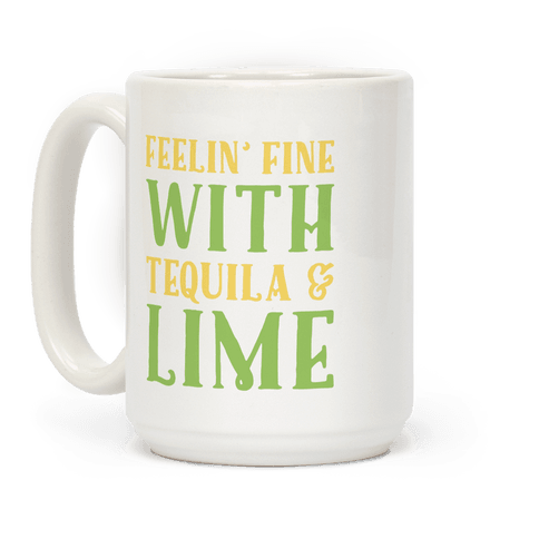 Feelin' Fine With Tequila & Lime