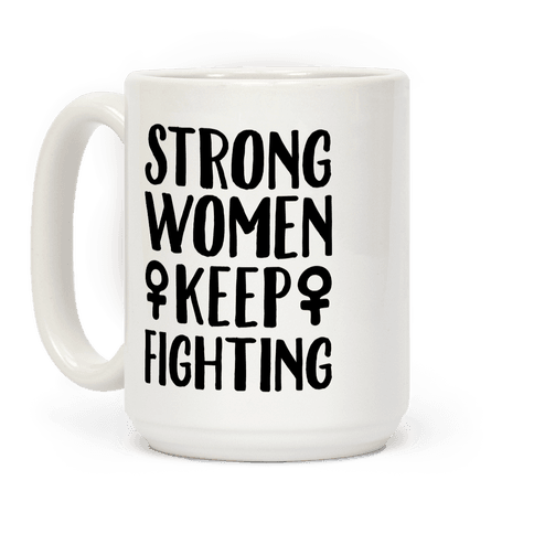 Strong Women Keep Fighting White Print