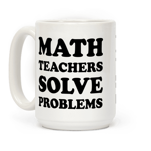Math Teachers Solve Problems