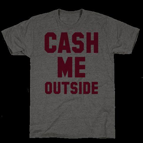 Cash Me Outside (Cash Me Outside Howbowdah Pair)