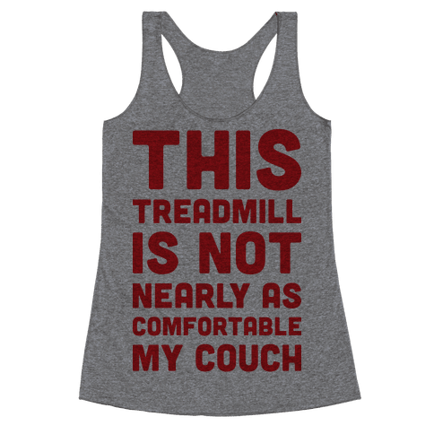 This Treadmill Is Not Nearly As Comfortable As My Couch