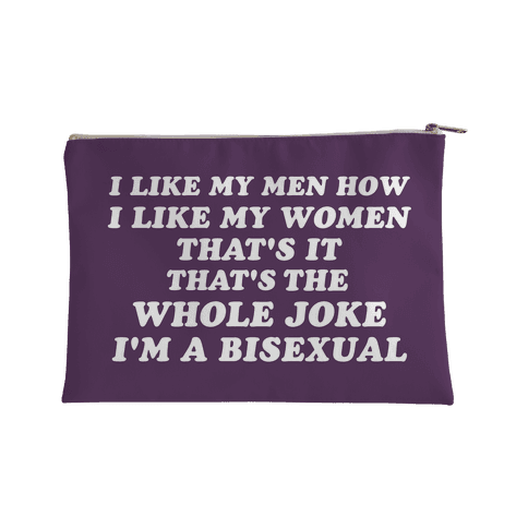 I Like My Men How I Like My Women Bisexual