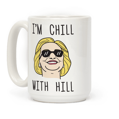 Im Chill With Hill