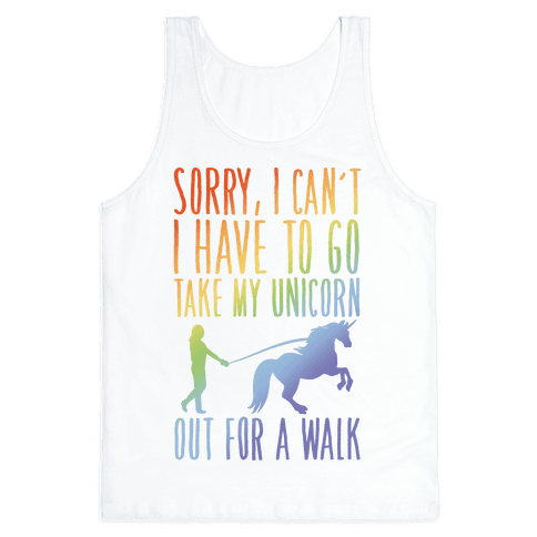 I Have To Take My Unicorn Out For A Walk