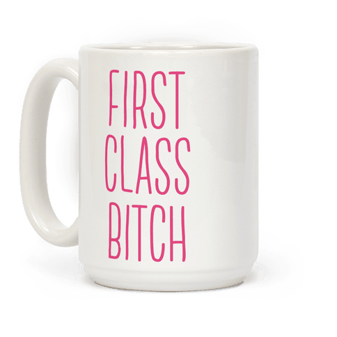 First Class Bitch
