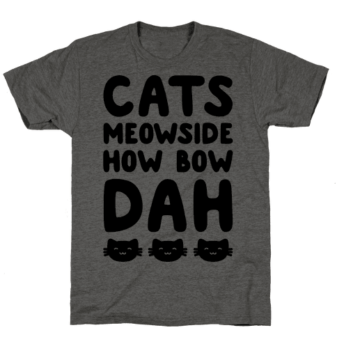 Cats Meowside How Bow Dah Parody