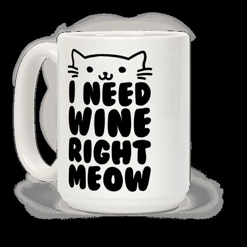 I Need Wine Right Meow