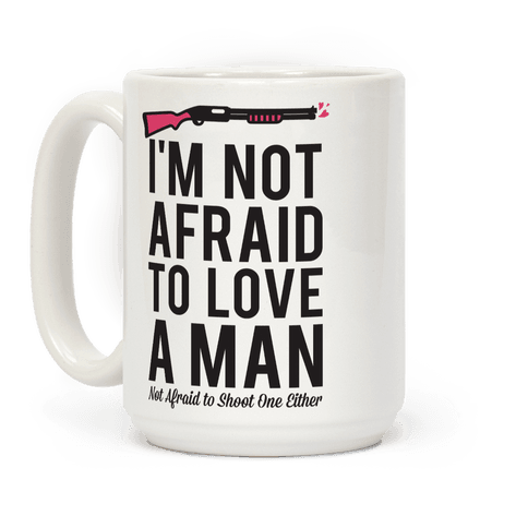 I'm Not Afraid to Love a Man