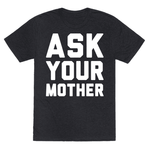 Ask Your Mother White Print