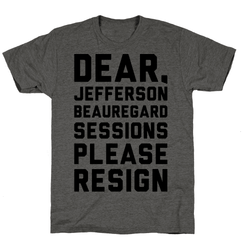 Dear Jefferson Beauregard Sessions Please Resign