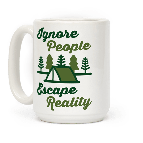 Ignore People Escape Reality