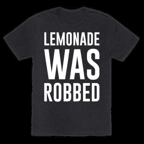 Lemonade Was Robbed Parody White Print