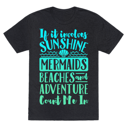 If It Involves Sunshine, Mermaids, Beaches and Adventure Count Me In (White)