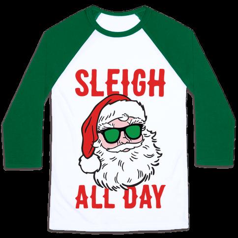 Sleigh All Day Santa