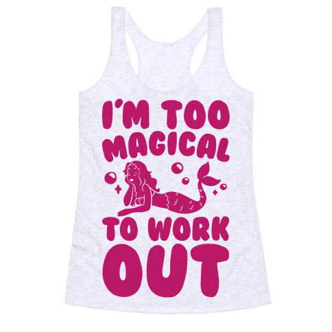 Too Magical To Work Out Mermaid