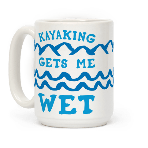 Kayaking Gets Me Wet