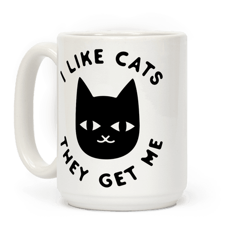 I Like Cats They Get Me