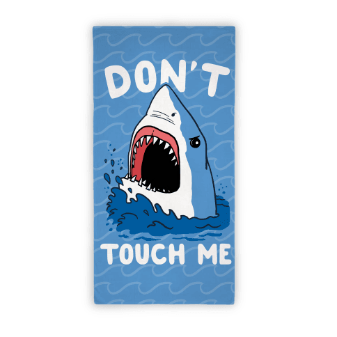 Don't Touch Me Beach Towel