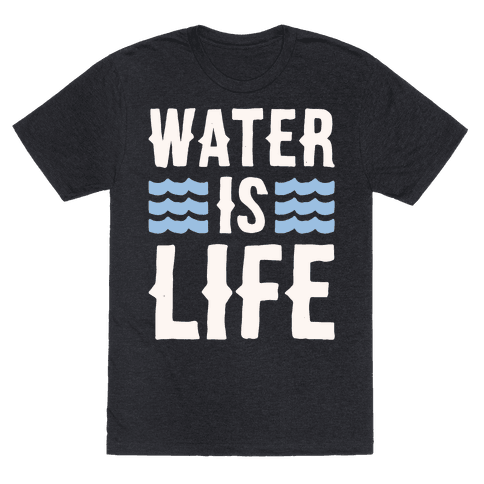 Water Is Life White Print