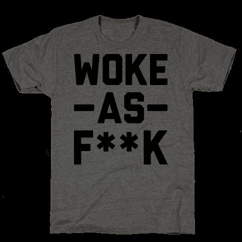 Woke As F**k