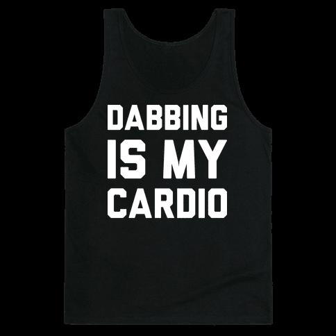 Dabbing Is My Cardio