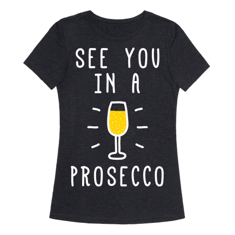 See You In A Prosecco