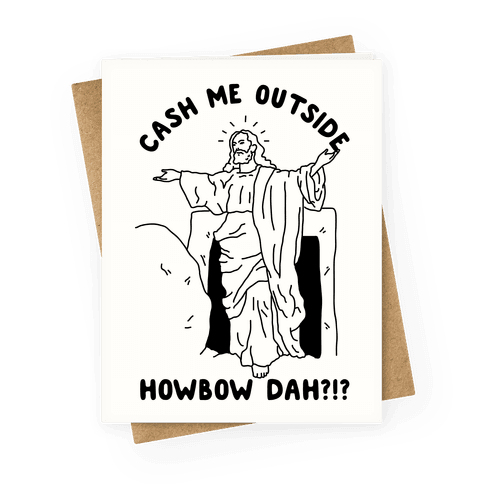 Cash Me Outside Jesus