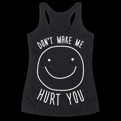 Dont Make Me Hurt You (White)