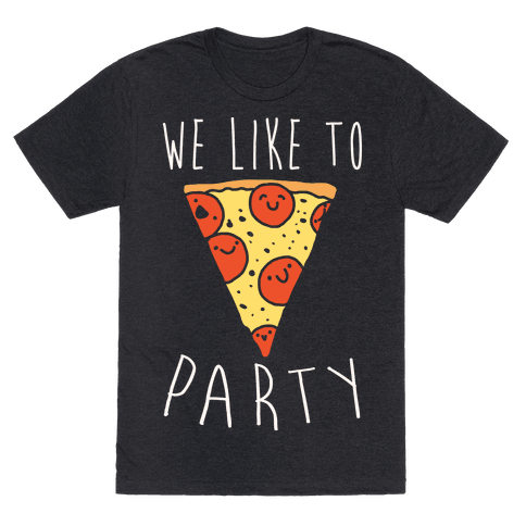 We Like To Party Pizza White Print