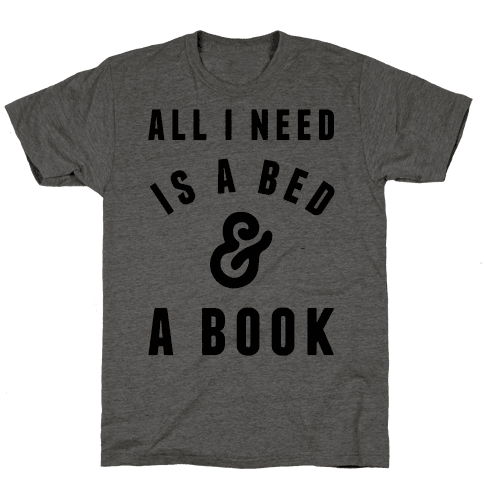All I Need Is A Bed And A Book