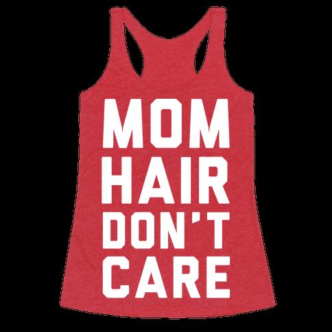 Mom Hair Don't Care White