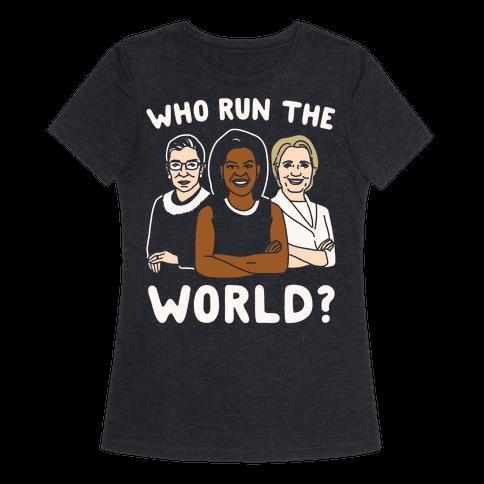 Who Run The World Parody White Print