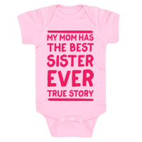 My Mom Has The Best Sister Ever True Story Baby