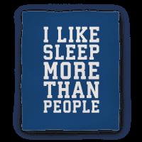 I Like Sleep More Than People Blanket